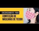 Credenciamento para confecção de máscaras de tecidos
