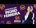Bate-papo com Ingrid Ferreira - Hamburgueria Brabus