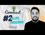 FELIPE MEDEIROS - Convicast #2